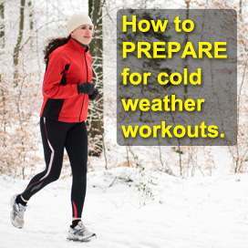 Cold Weather Workouts - How to prepare yourself before working out in the cold.